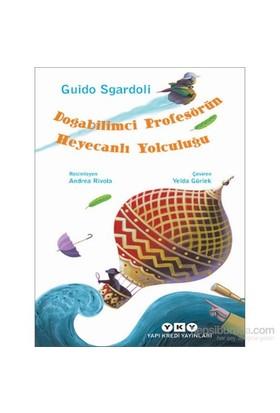 Doğabilimci Profesörün Heyecanlı Yolculuğu - Guido Sgardoli