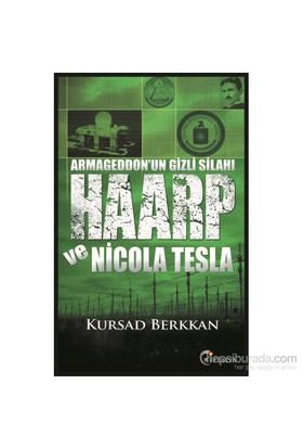 Armageddon'un Gizli Silahı Haarp ve Nicola Tesla - Kursad Berkkan