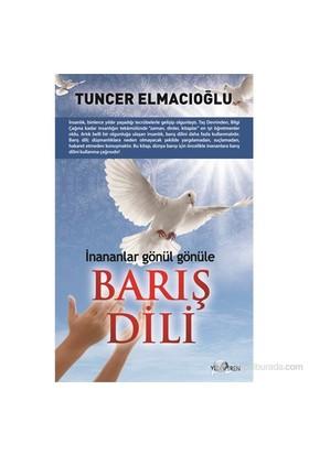 Barış Dili - (İnananlar Gönül Gönüle)-Tuncer Elmacıoğlu