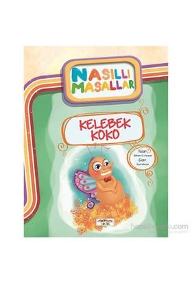 Kelebek Koko - Nasıllı Masallar-Şebnem Güler Karacan