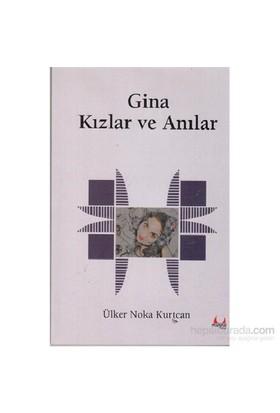 Gina - Kızlar Ve Anılar-Ülker Noka Kurtcan