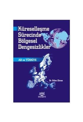 Küreselleşme Sürecinde Bölgesel Dengesizlikler Ab Ve Türkiye-Gülen Elmas