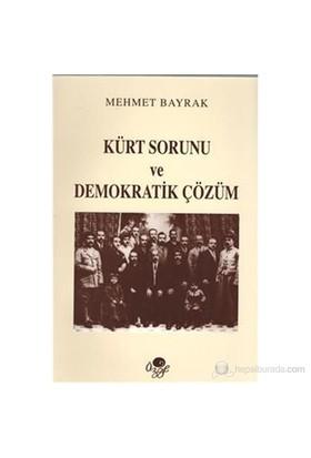 Kürt Sorunu Ve Demokratik Çözüm-Mehmet Bayrak