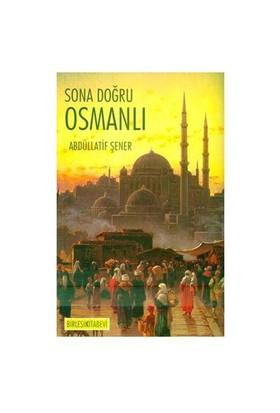 Sona Doğru Osmanlı