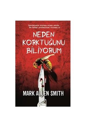 Neden Korktuğunu Biliyorum - Mark Allen Smith