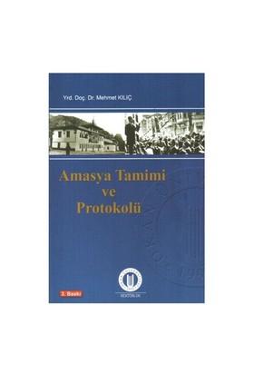 Amasya Tamimi ve Protokolü - Mehmet Kılıç