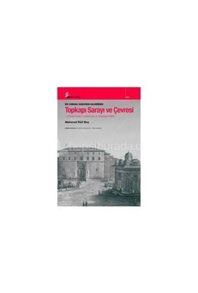 Bir Osmanlı Subayının Kaleminden Topkapı Sarayı ve Çevresi - Mehmed Raif