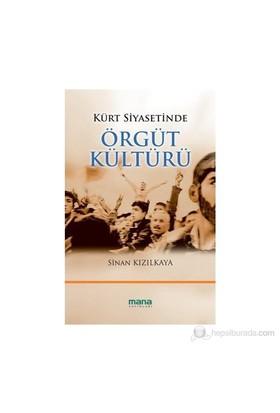 Kürt Siyasetinde Örgüt Kültürü-Sinan Kızılkaya