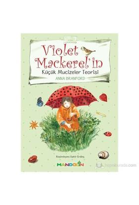 Violet Mackerel'İn Küçük Mucizeler Teorisi-Anna Branford