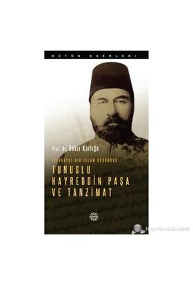 Islahatçı Bir İslam Düşünürü: Tunuslu Hayreddin Paşa Ve Tanzimat-Bekir Karlığa