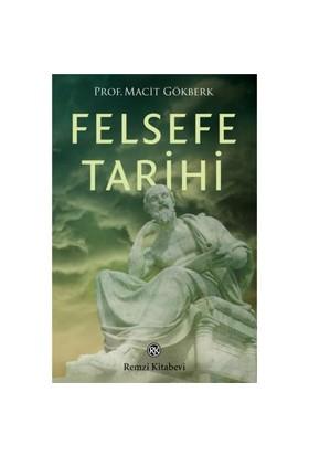 Felsefe Tarihi - Macit Gökberk