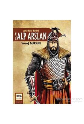 Anadolu Fatihi Sultan Alp Arslan-Yusuf Dursun