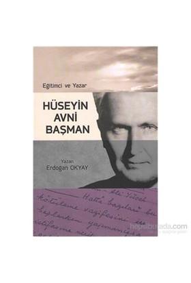 Eğitimci Ve Yazar Hüseyin Avni Başman-Erdoğan Okyay