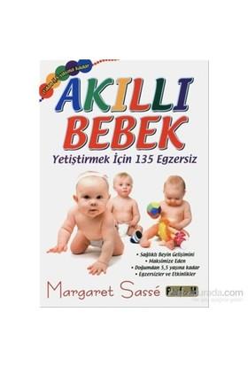 Akıllı Bebek - Yetiştirmek için 135 Egzersiz - Margaret Sasse