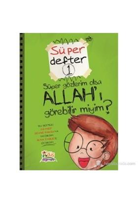 Süper Gözlerim Olsa Allah'ı Görebilir miyim? - Zeynep Sevde Paksu