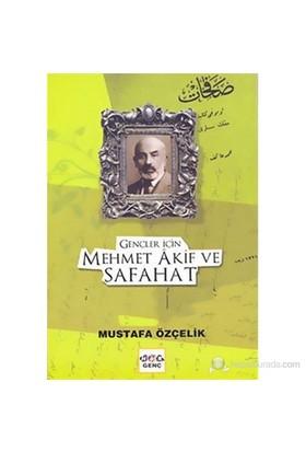 Gençler İçin Mehmet Akif Ve Safahat-Mustafa Özçelik