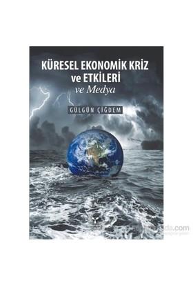 Küresel Ekonomik Kriz Ve Etkileri Ve Medya-Gülgün Çiğdem