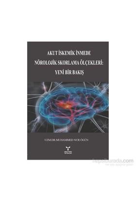 Akut İskemik İnmede Nörolojik Skorlama Ölçekleri : Yeni Bir Bakış