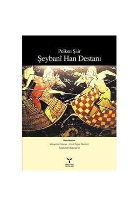 Polken Şair - Şeybani Han Destanı