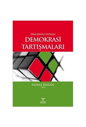 21. Yüzyılda Demokrasi Tartışmaları - Yılmaz Bingöl