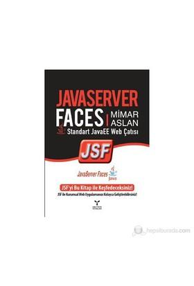 Javaserver Faces - (Standart Javee Web Çatısı) - Mimar Aslan