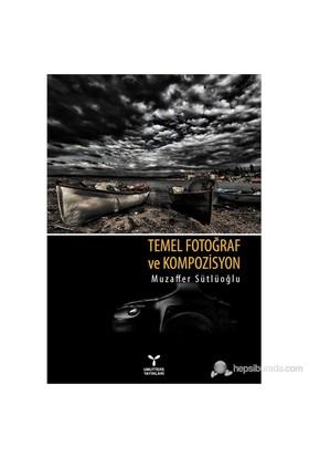 Temal Fotoğraf Ve Kompozisyon - Muzaffer Sütlüoğlu
