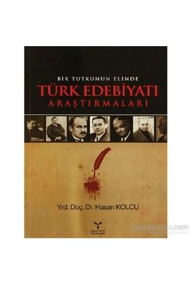 Bir Tutkunun Elinde Türk Edebiyatı Araştırmaları-Hasan Kolcu