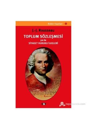 Toplum Sözleşmesi Ya Da Siyaset Hukuku İlkeleri-Jean-Jacques Rousseau