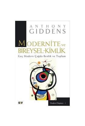 Modernite Ve Bireysel-Kimlik / Geç Modern Çağda Benlik ve Toplum