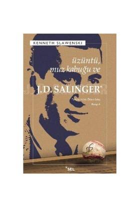 J.D. Salinger - Üzüntü Muz Kabuğu ve - Kenneth Slawenski