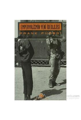 Emperyalizmin Yeni İdeolojisi-Frank Füredi