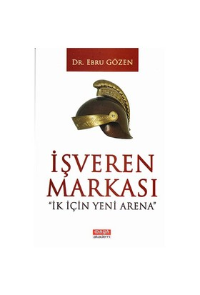 İşveren Markası (İk İçin Yeni Arena)-Ebru Gözen