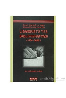 Zihinsel Yetersizlik Ve Yaygın Gelişimsel Bozukluk Alanlarında Lisansüstü Tez Bibliyografyası (1974--Emre Ünlü
