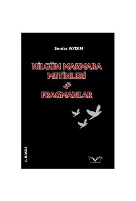 Nilgün Marmara Metinleri Ve Fragmanlar-Serdar Aydın
