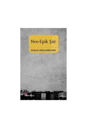 Neo Epik Şiir-Hakan Arslanbenzer