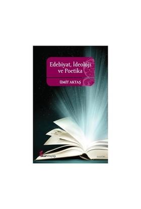 Edebiyat İdeoloji Ve Poetika-Ümit Aktaş