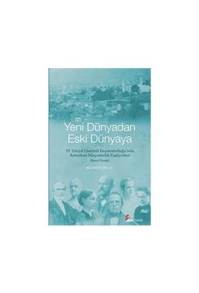 Yeni Dünyadan Eski Dünyaya 19. Yüzyıl Osmanlı İmparatorluğu'nda Amerikan Misyonerlik Faaliyetleri (Bursa Örneği)