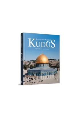 Kudüs - (Kutsallığın Başkenti) - Kerim Balcı