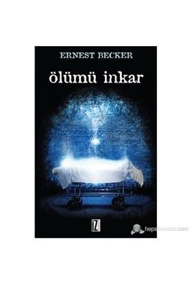 Ölümcül İnkâr - Ernest Becker
