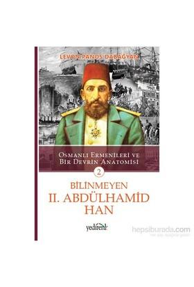 Bilinmeyen Iı. Abdülhamid Han 2 Osmanli Ermenileri Ve Bir De - Levon Panos Dabağyan