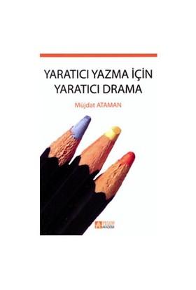 Yaratıcı Yazma için Yaratıcı Drama - Müjdat Ataman