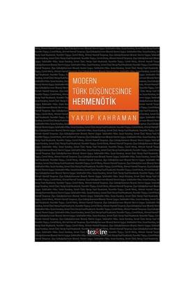 Modern Türk Düşüncesinde Hermonötik-Yakup Kahraman
