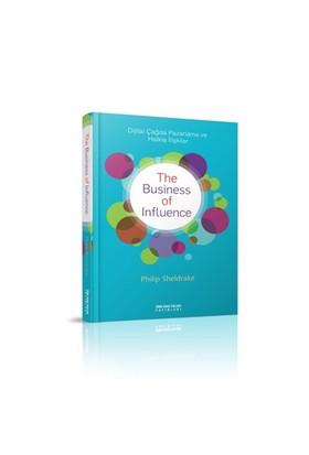 The Business Of Influence (Dijital Çağda Pazarlama Ve Halkla İlişkiler) - Philip Sheldrake