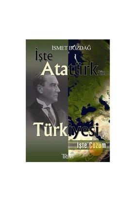 İşte Atatürk'ün Türkiyesi