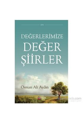 Değerlerimize Değer Şiirler-Osman Ali Aydın
