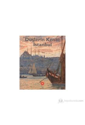 Düşlerin Kenti İstanbul-Derleme