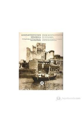 Konstantiniyye'Den İstanbul'A - From Konstantiniyye To İstanbul (19. Yüzyıl Ortalarından 20. Yüzyı-Kolektif
