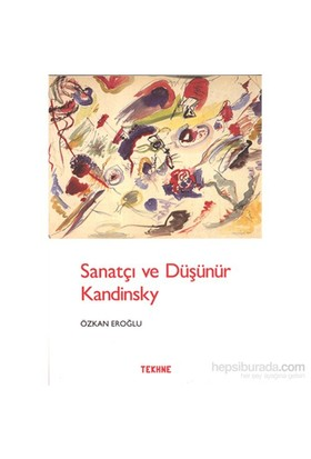 Sanatçı Ve Düşünür Kandinsky-Özkan Eroğlu