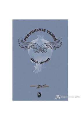 Pervaneyle Yaren-Onur Caymaz