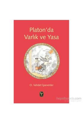 Platon'Da Varlık Ve Yasa-O. Vahdet İşsevenler
